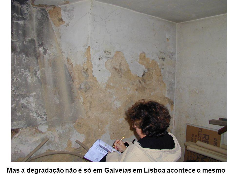 Mas a degradação não é só em Galveias em Lisboa acontece o mesmo
