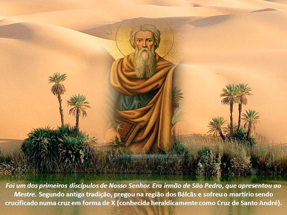 Nasceu na Betsaida e teve a honra e o privilégio de ter sido o primeiro discípulo de Jesus, junto com São João o evangelista. Os dois eram discípulos