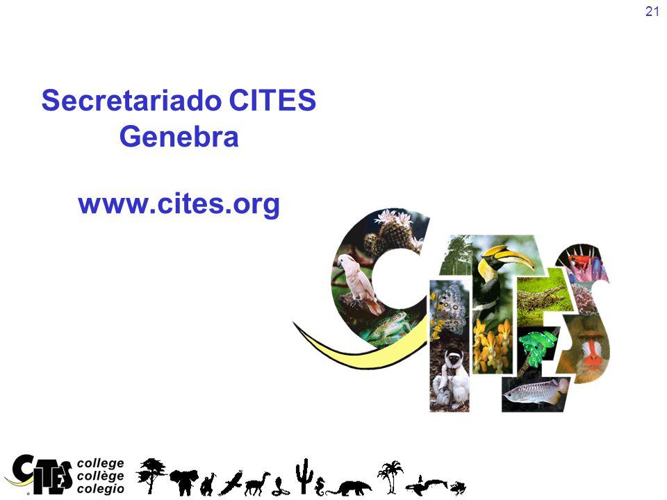 21 Secretariado CITES Genebra www.cites.org