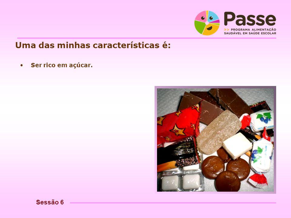 passe@crsp-norte.min-saude.pt Uma das minhas características é: Ser rico em açúcar. Sessão 6