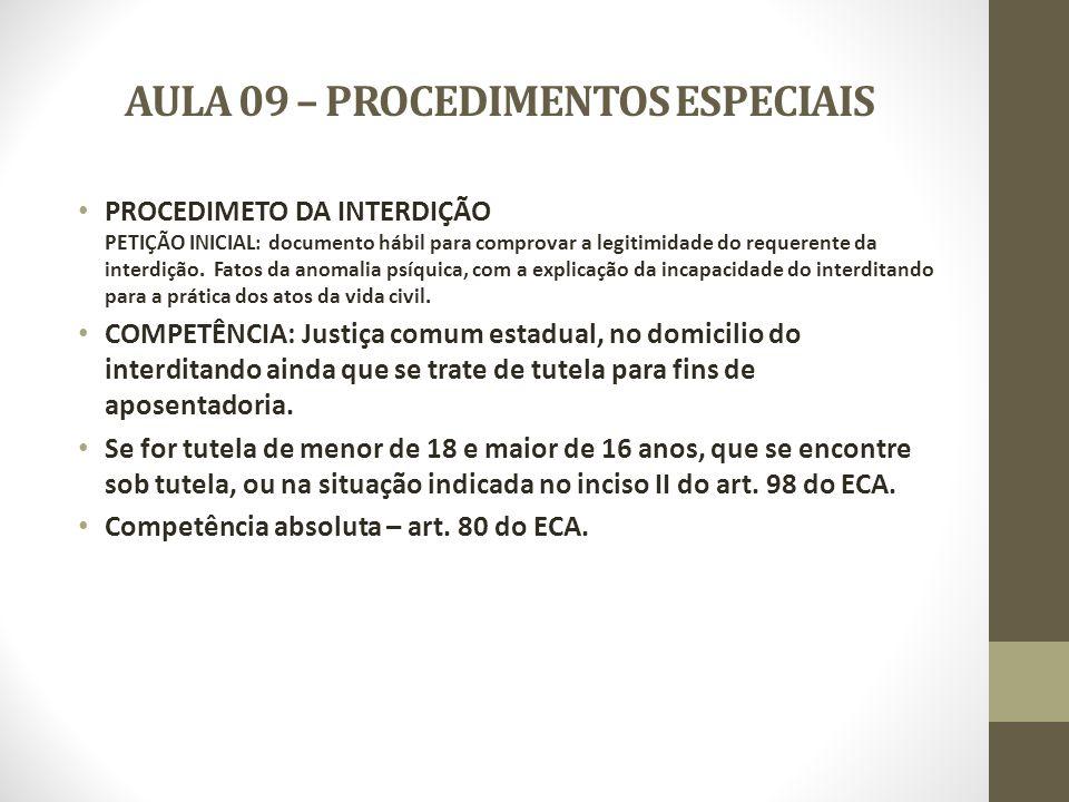 AULA 09 – PROCEDIMENTOS ESPECIAIS PROCEDIMETO DA INTERDIÇÃO PETIÇÃO INICIAL: documento hábil para comprovar a legitimidade do requerente da interdição