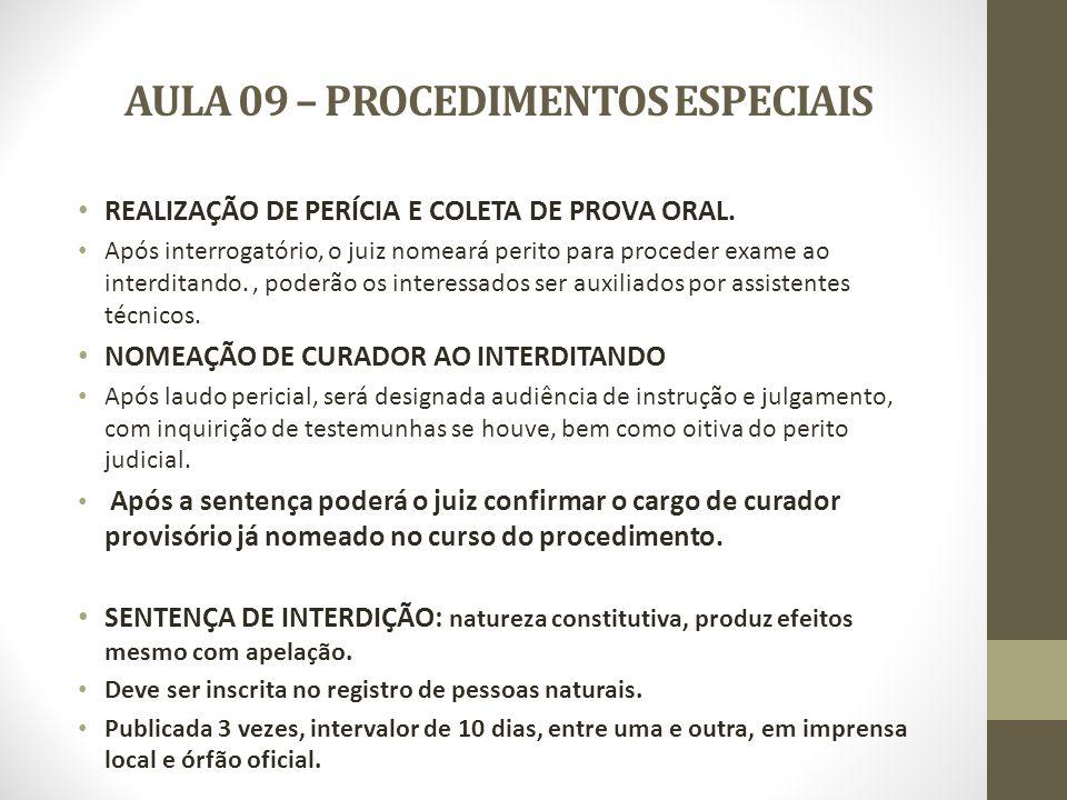 AULA 09 – PROCEDIMENTOS ESPECIAIS REALIZAÇÃO DE PERÍCIA E COLETA DE PROVA ORAL. Após interrogatório, o juiz nomeará perito para proceder exame ao inte
