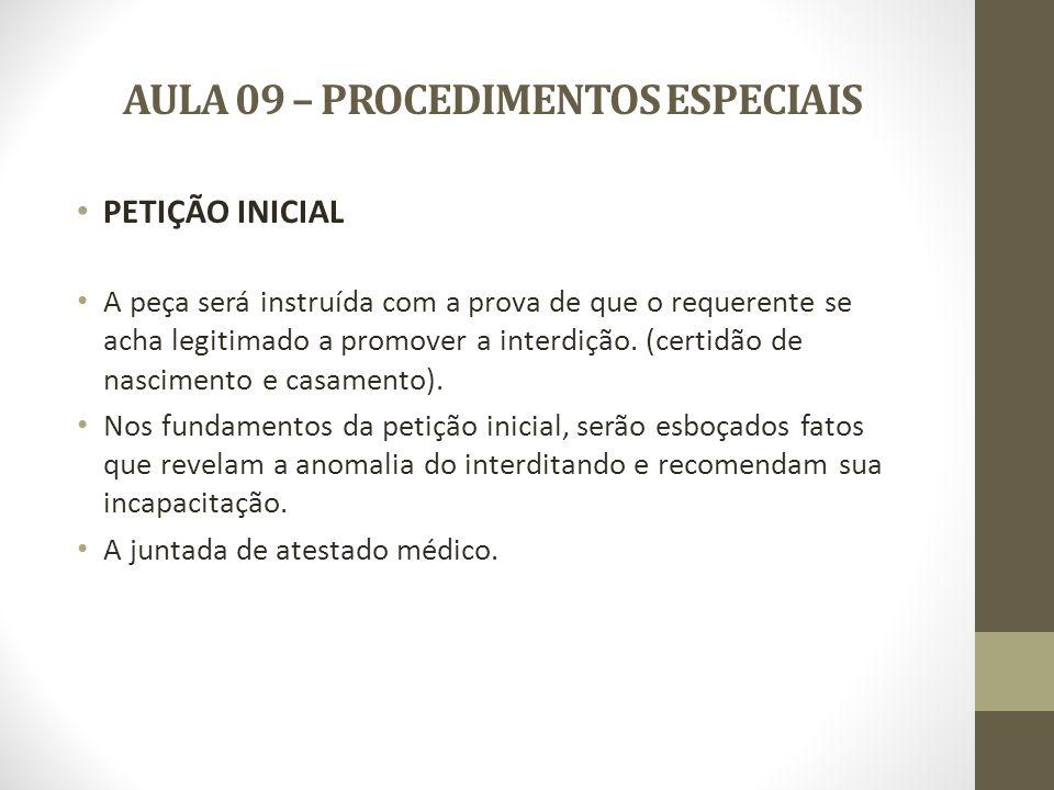 AULA 09 – PROCEDIMENTOS ESPECIAIS PROCEDIMENTO O interditando será citado.