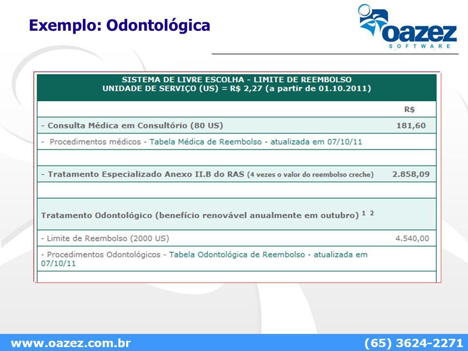 Exemplo: Odontológica www.oazez.com.br(65) 3624-2271