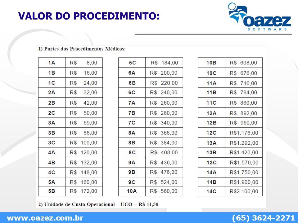 VALOR DO PROCEDIMENTO: www.oazez.com.br(65) 3624-2271