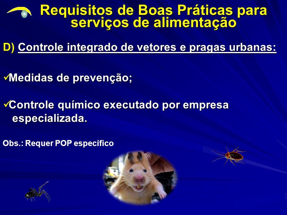 D) Controle integrado de vetores e pragas urbanas: Requisitos de Boas Práticas para serviços de alimentação Controle químico executado por empresa Con