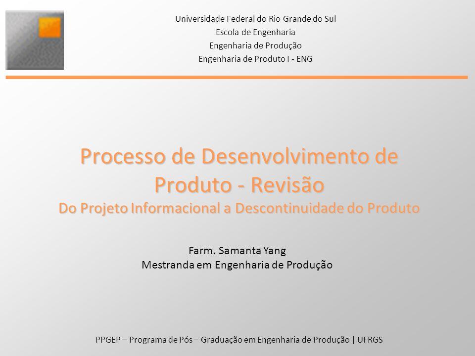 PPGEP – Programa de Pós – Graduação em Engenharia de Produção | UFRGS Lançamento do Produto 16.