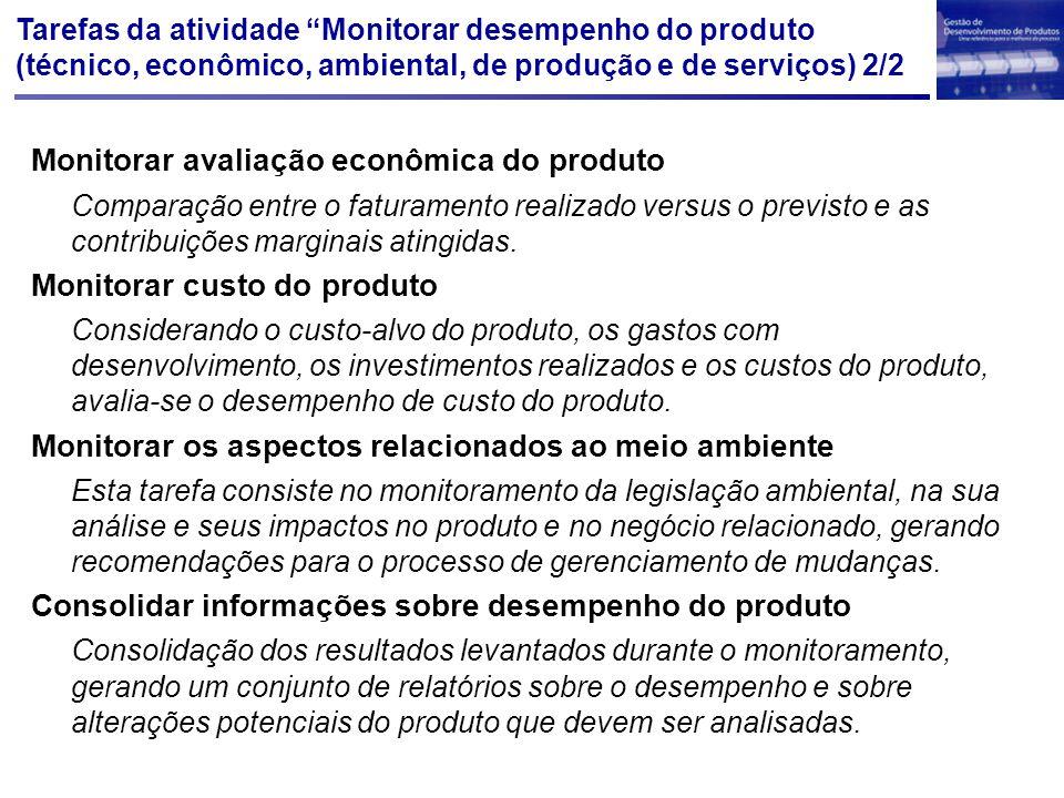 """Tarefas da atividade """"Monitorar desempenho do produto (técnico, econômico, ambiental, de produção e de serviços) 2/2 Monitorar avaliação econômica do"""