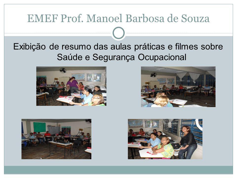 EMEF Prof. Manoel Barbosa de Souza Exibição de resumo das aulas práticas e filmes sobre Saúde e Segurança Ocupacional