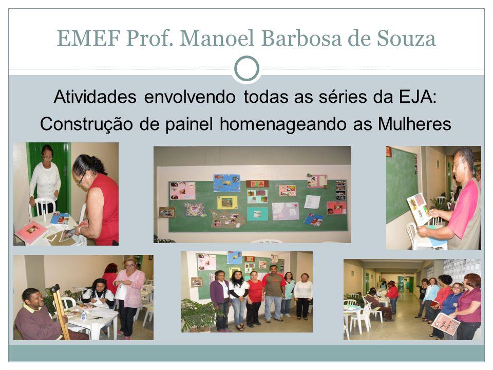 EMEF Prof. Manoel Barbosa de Souza Atividades envolvendo todas as séries da EJA: Construção de painel homenageando as Mulheres