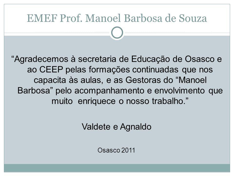 """""""Agradecemos à secretaria de Educação de Osasco e ao CEEP pelas formações continuadas que nos capacita às aulas, e as Gestoras do """"Manoel Barbosa"""" pel"""
