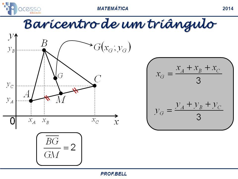 MATEMÁTICA2014 PROF.BELL Baricentro de um triângulo