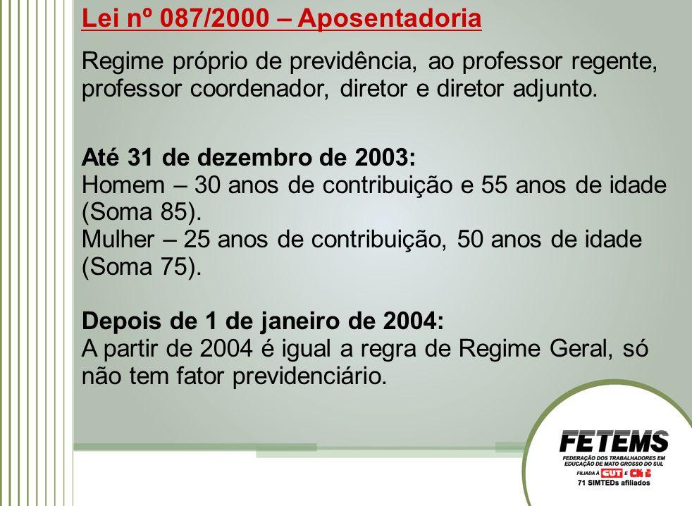 Lei nº 087/2000 – Aposentadoria Regime próprio de previdência, ao professor regente, professor coordenador, diretor e diretor adjunto. Até 31 de dezem
