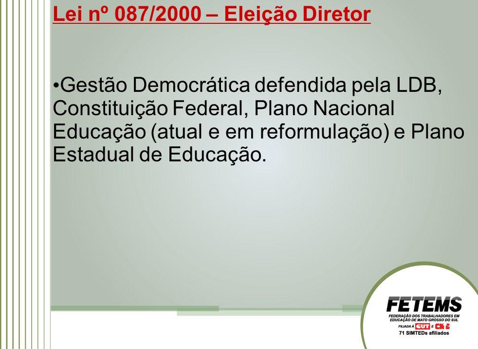 Lei nº 087/2000 – Eleição Diretor Gestão Democrática defendida pela LDB, Constituição Federal, Plano Nacional Educação (atual e em reformulação) e Plano Estadual de Educação.