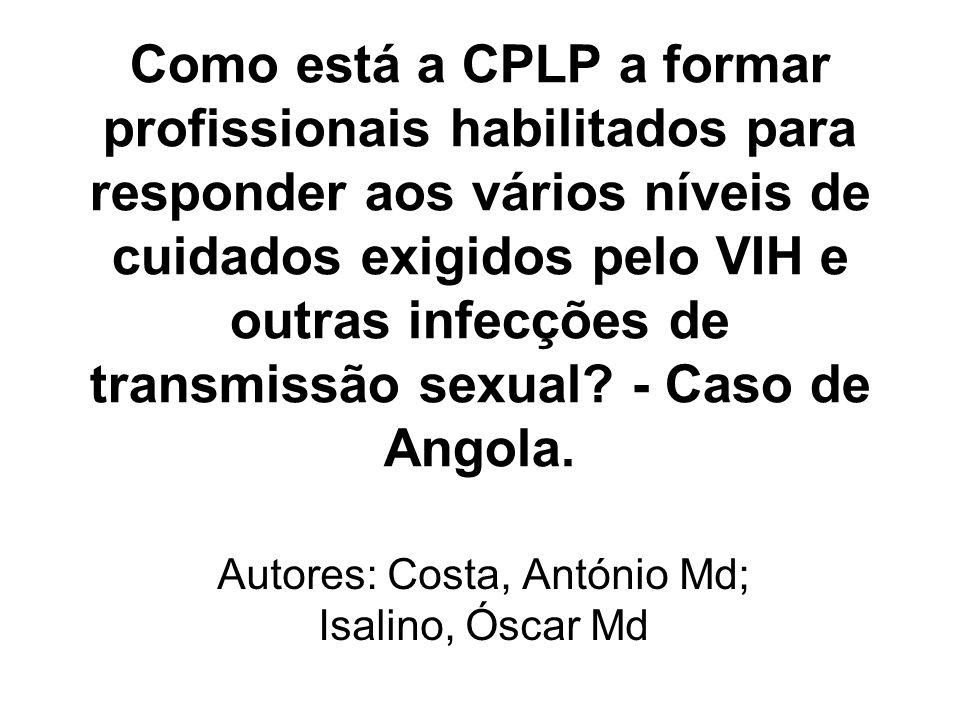 Como está a CPLP a formar profissionais habilitados para responder aos vários níveis de cuidados exigidos pelo VIH e outras infecções de transmissão sexual.