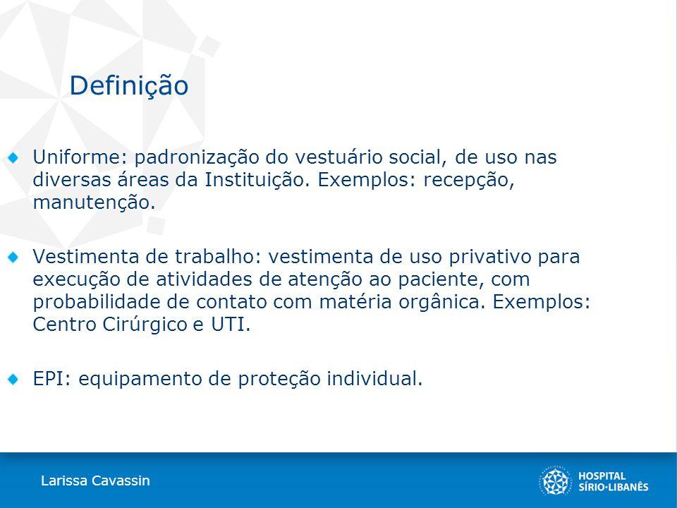 Defini ç ão Uniforme: padronização do vestuário social, de uso nas diversas áreas da Instituição.
