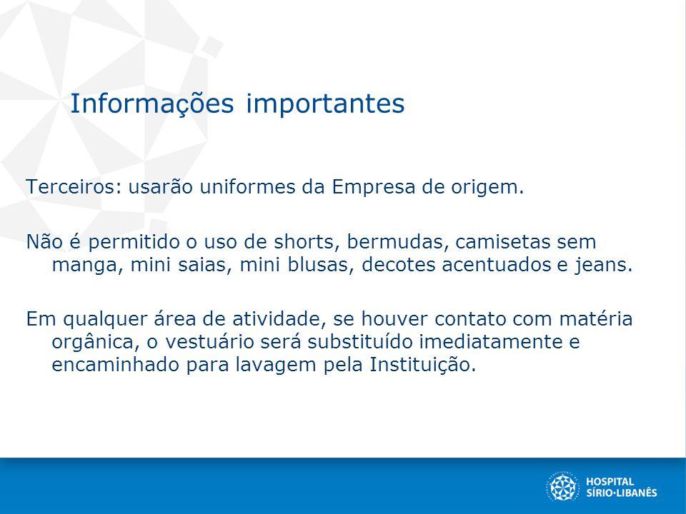 Informa ç ões importantes Terceiros: usarão uniformes da Empresa de origem.