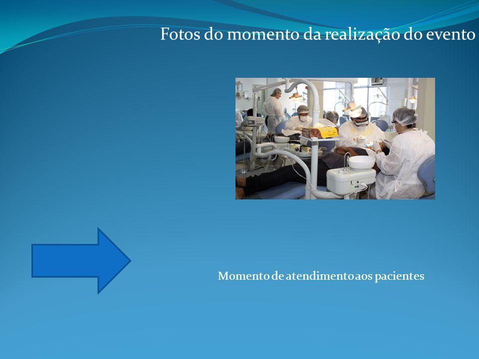 Fotos do momento da realização do evento Momento de atendimento aos pacientes