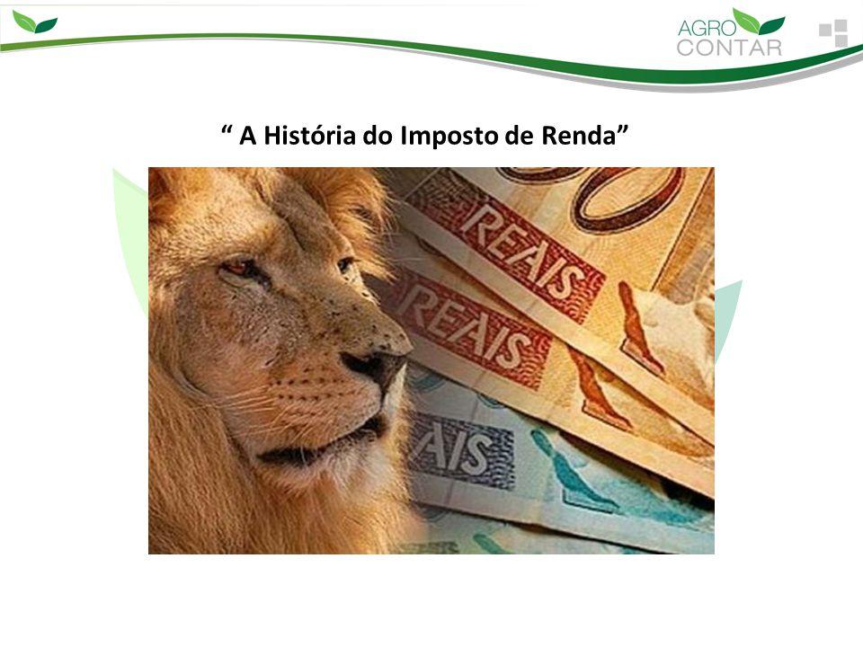 """"""" A História do Imposto de Renda"""""""