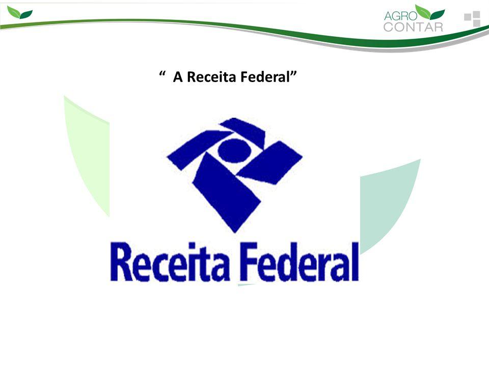 """"""" A Receita Federal"""""""