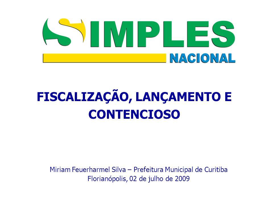 Miriam Feuerharmel Silva – Prefeitura Municipal de Curitiba Florianópolis, 02 de julho de 2009 FISCALIZAÇÃO, LANÇAMENTO E CONTENCIOSO