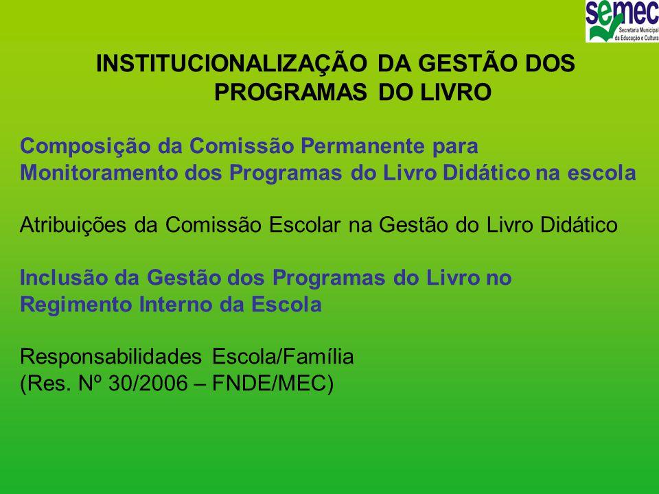 INSTITUCIONALIZAÇÃO DA GESTÃO DOS PROGRAMAS DO LIVRO Composição da Comissão Permanente para Monitoramento dos Programas do Livro Didático na escola At