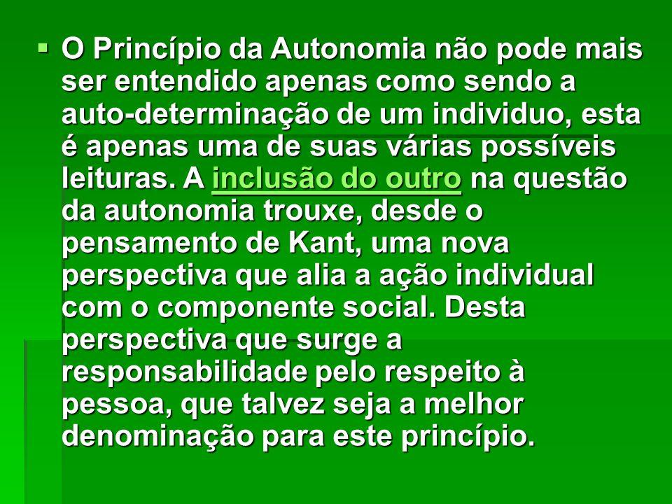  O Princípio da Autonomia não pode mais ser entendido apenas como sendo a auto-determinação de um individuo, esta é apenas uma de suas várias possíve