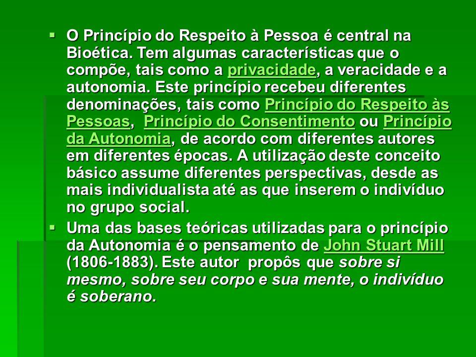  O Princípio do Respeito à Pessoa é central na Bioética. Tem algumas características que o compõe, tais como a privacidade, a veracidade e a autonomi
