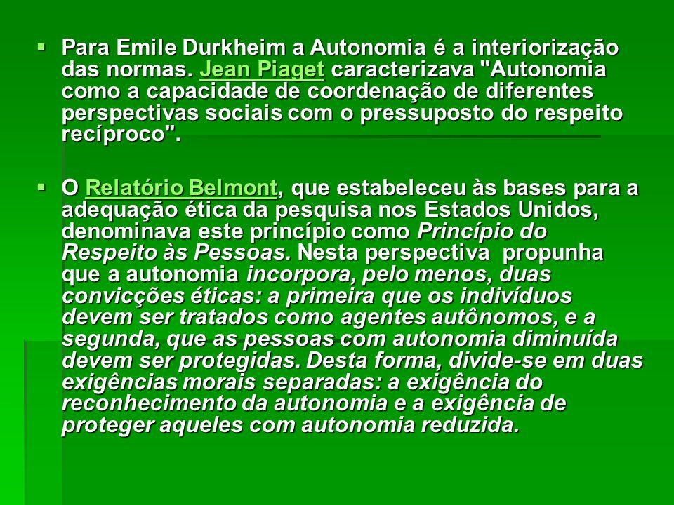  Para Emile Durkheim a Autonomia é a interiorização das normas. Jean Piaget caracterizava