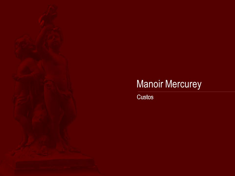 Manoir Mercurey Custos