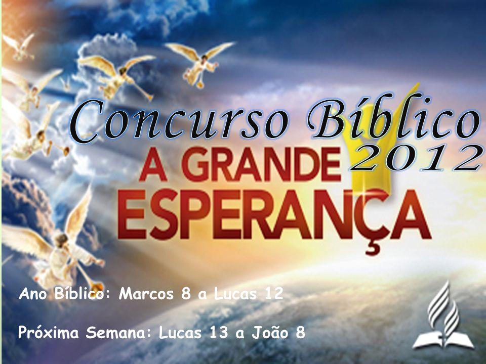 Ano Bíblico: Marcos 8 a Lucas 12 Próxima Semana: Lucas 13 a João 8