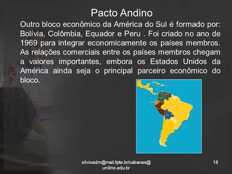 Pacto Andino Outro bloco econômico da América do Sul é formado por: Bolívia, Colômbia, Equador e Peru.