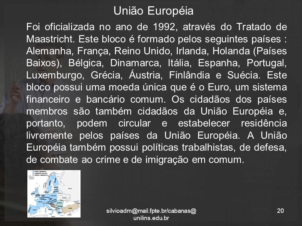 União Européia Foi oficializada no ano de 1992, através do Tratado de Maastricht.