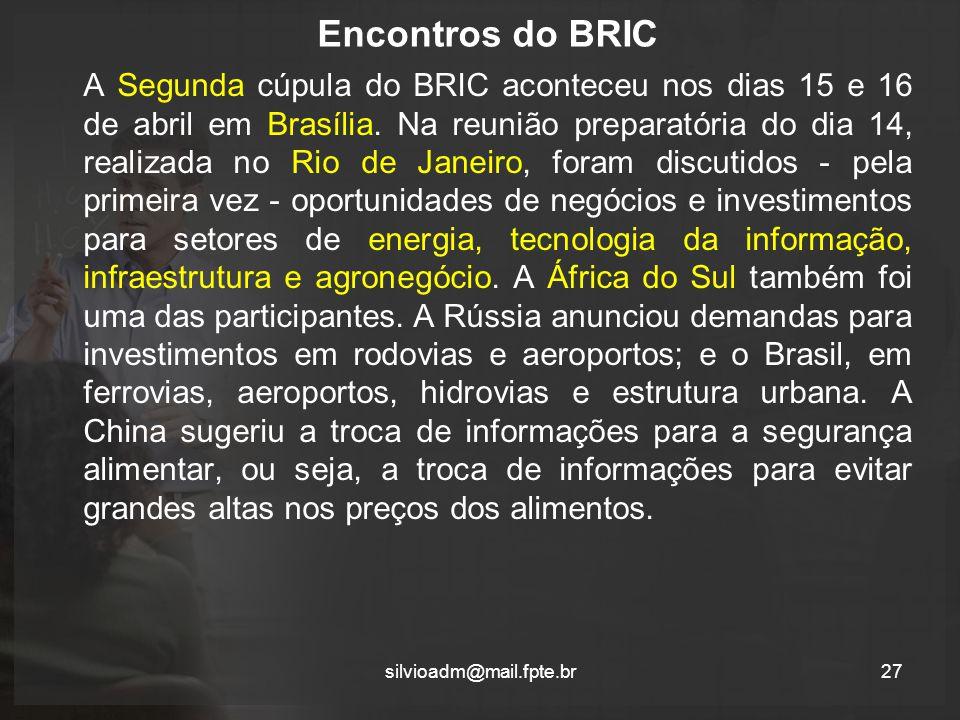 Encontros do BRIC A Segunda cúpula do BRIC aconteceu nos dias 15 e 16 de abril em Brasília.