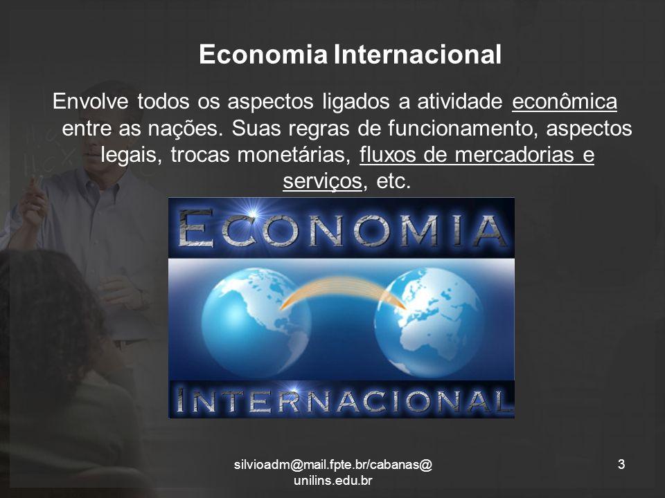 Economia Internacional Envolve todos os aspectos ligados a atividade econômica entre as nações.