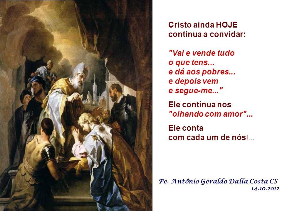 - Quantos pobres estão à espera de nossa oferta!... Pobres da palavra de Deus, de conforto, de entusiasmo, de orientação, educação... instrução religi