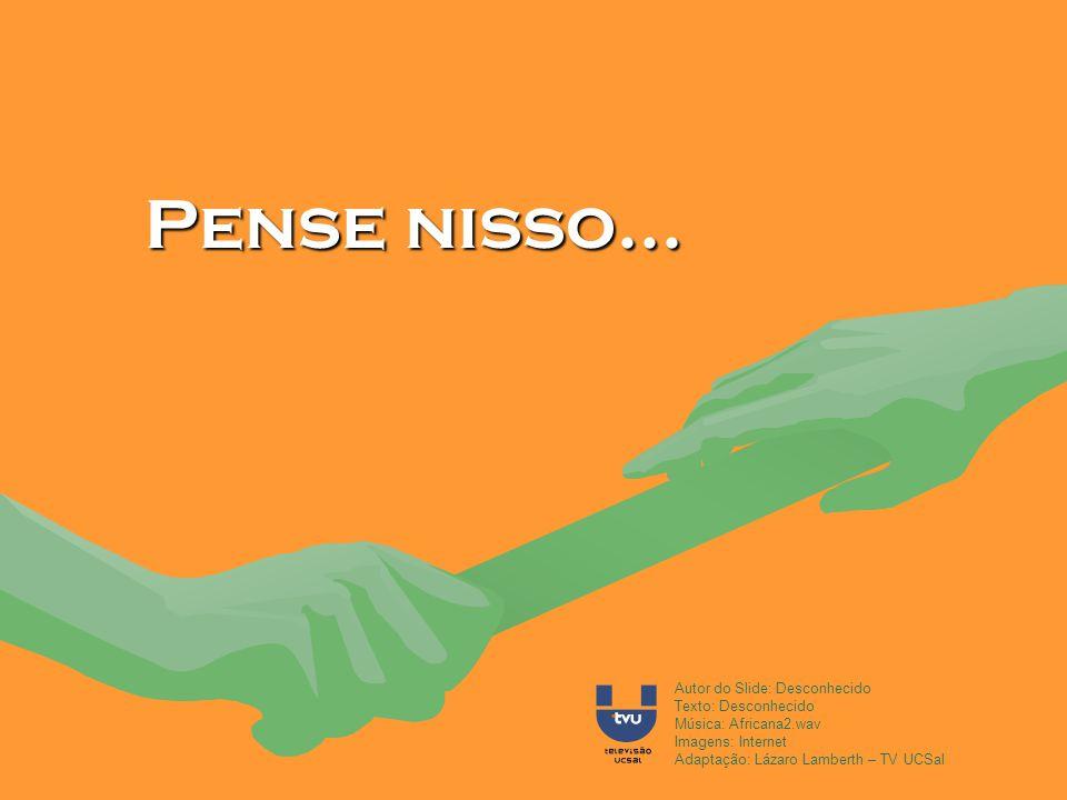 Mas, se você ama o Brasil procure fazer circular esta mensagem para que mais pessoas reflitam sobre isto e MUDEM !