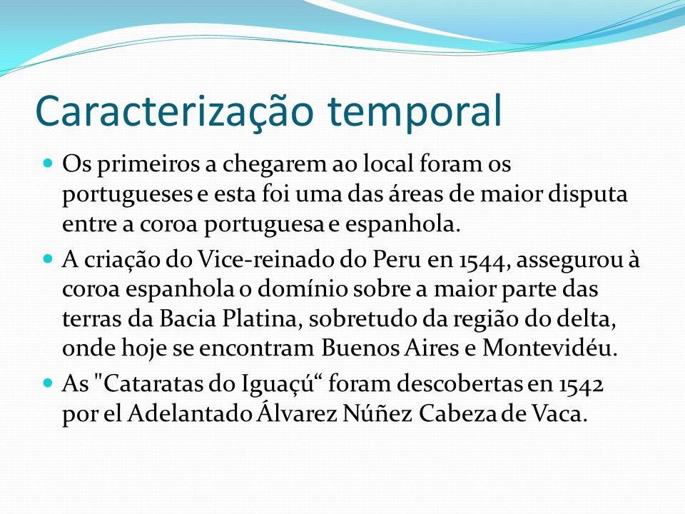 Caracterização temporal Os primeiros a chegarem ao local foram os portugueses e esta foi uma das áreas de maior disputa entre a coroa portuguesa e esp