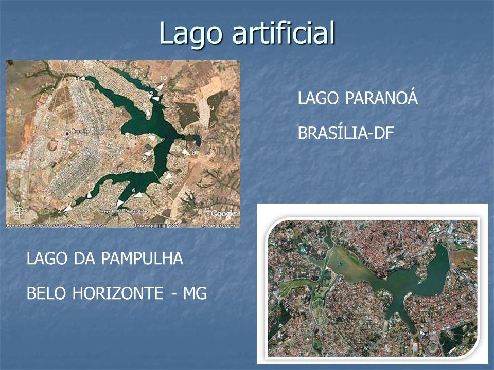LAGO PARANOÁ BRASÍLIA-DF LAGO DA PAMPULHA BELO HORIZONTE - MG Lago artificial