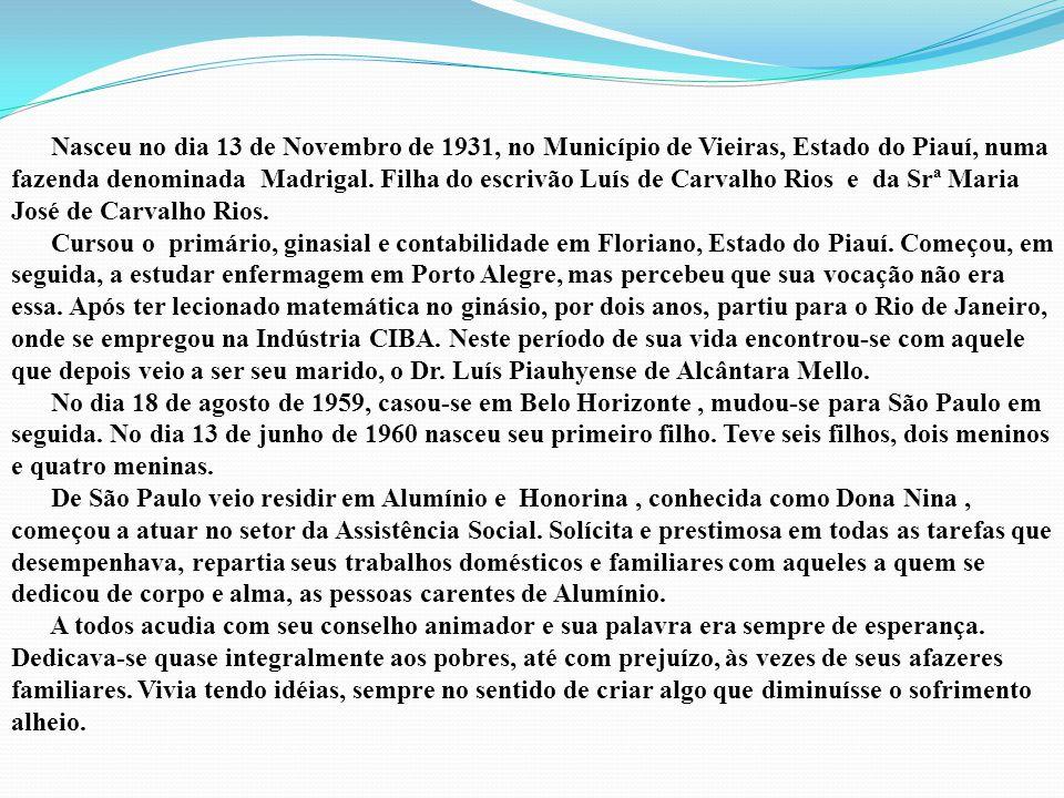 Nasceu no dia 13 de Novembro de 1931, no Município de Vieiras, Estado do Piauí, numa fazenda denominada Madrigal. Filha do escrivão Luís de Carvalho R