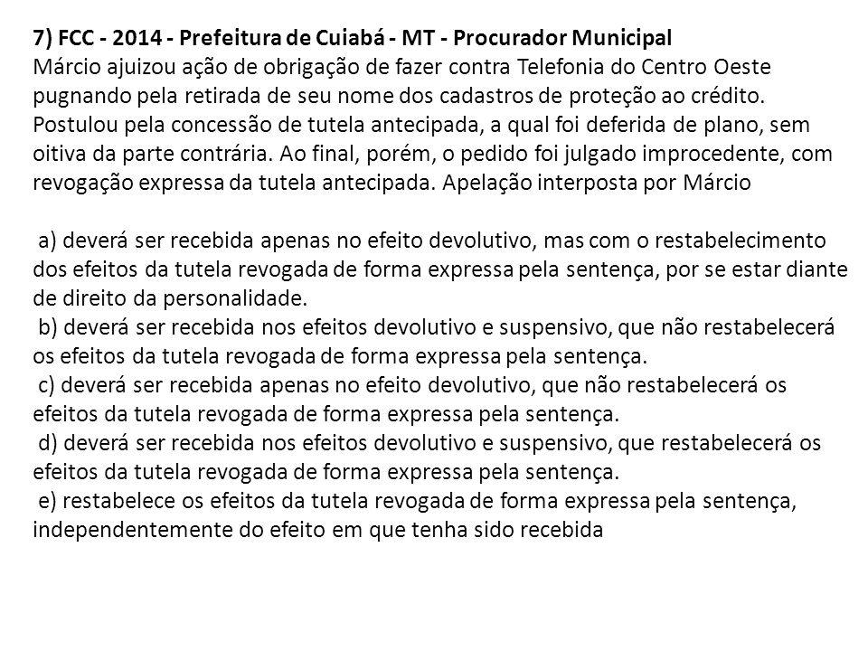 7) FCC - 2014 - Prefeitura de Cuiabá - MT - Procurador Municipal Márcio ajuizou ação de obrigação de fazer contra Telefonia do Centro Oeste pugnando p