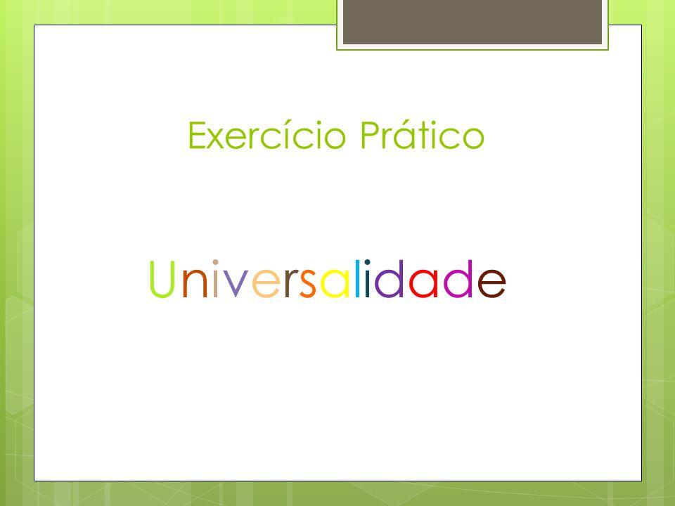 Exercício Prático UniversalidadeUniversalidade