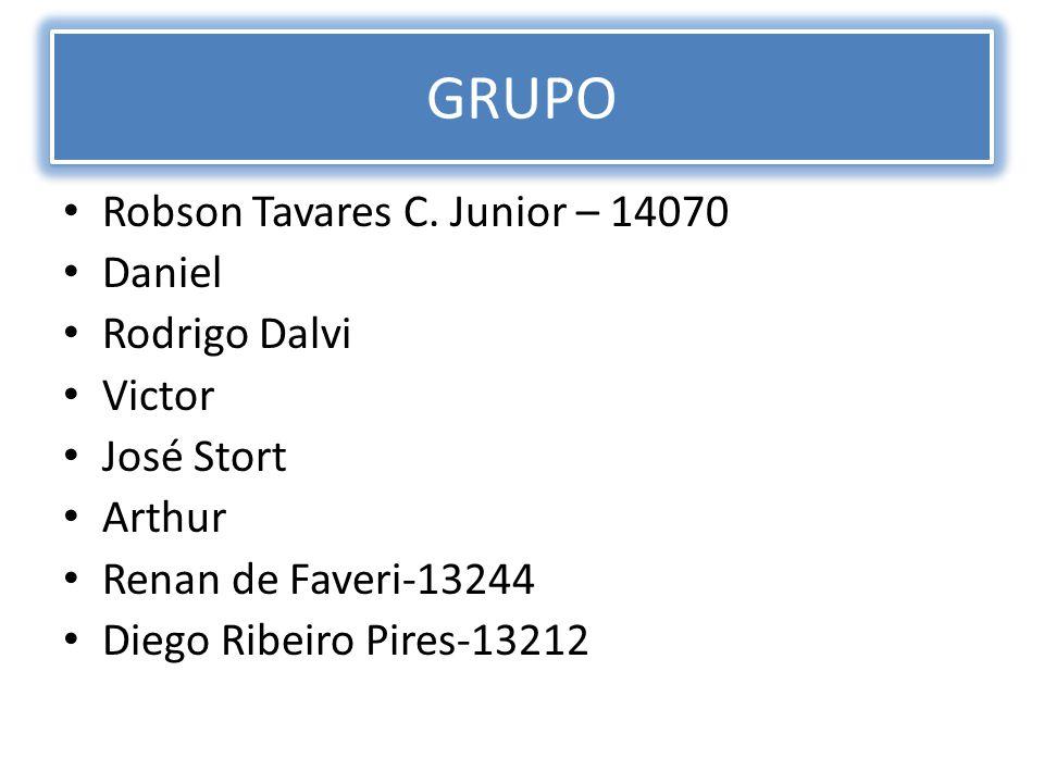 Robson Tavares C. Junior – 14070 Daniel Rodrigo Dalvi Victor José Stort Arthur Renan de Faveri-13244 Diego Ribeiro Pires-13212 GRUPO
