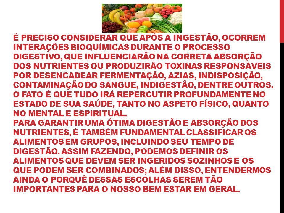 PESQUISADORES DA ÁREA NUTRICIONAL AFIRMAM QUE É PRECISO PENSAR EM COMO COMBINAR OS ALIMENTOS DE MANEIRA QUE SEJAM SAUDÁVEIS NÃO APENAS NO PRATO, MAS P