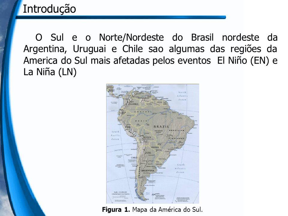 Introdução O Sul e o Norte/Nordeste do Brasil nordeste da Argentina, Uruguai e Chile sao algumas das regiões da America do Sul mais afetadas pelos eve