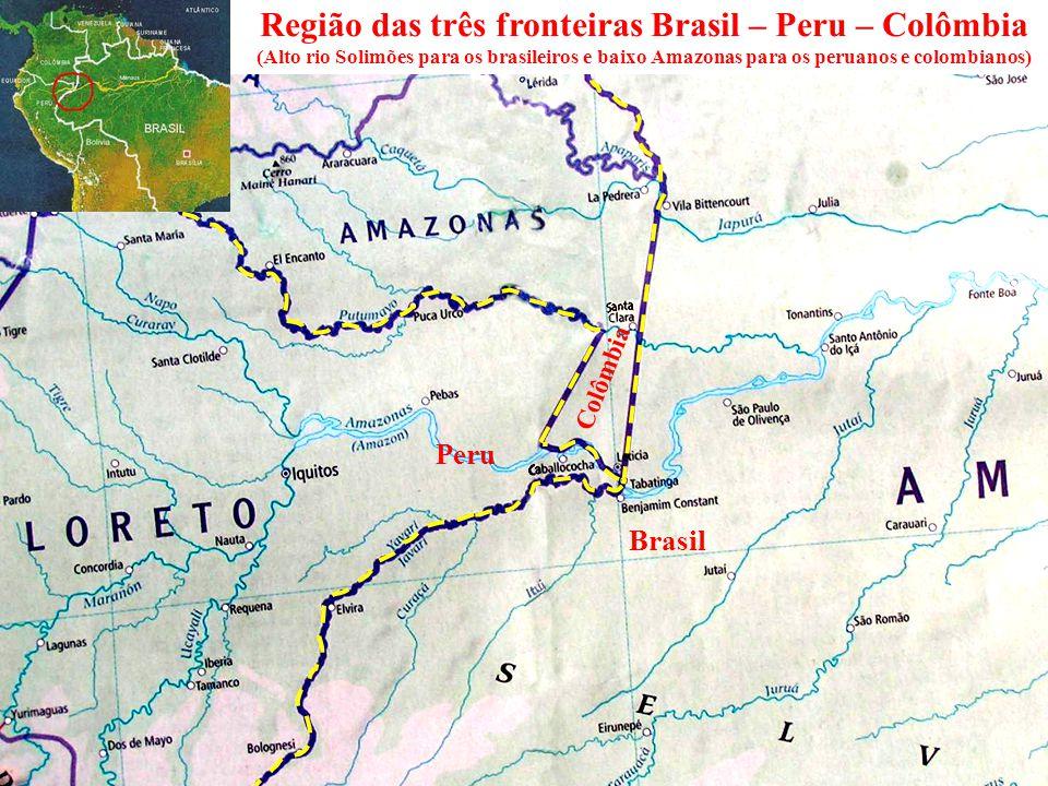 Brasil Peru Colômbia Região das três fronteiras Brasil – Peru – Colômbia (Alto rio Solimões para os brasileiros e baixo Amazonas para os peruanos e co