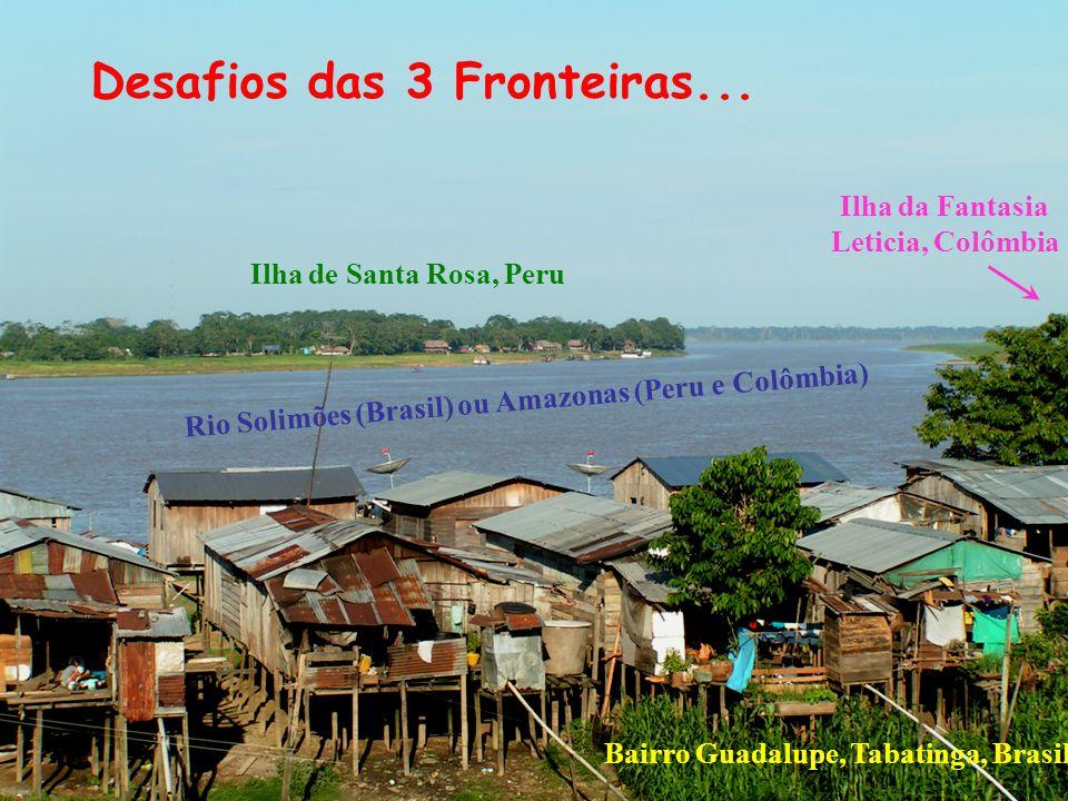 Ilha de Santa Rosa, Peru Bairro Guadalupe, Tabatinga, Brasil Ilha da Fantasia Leticia, Colômbia Rio Solimões (Brasil) ou Amazonas (Peru e Colômbia) De
