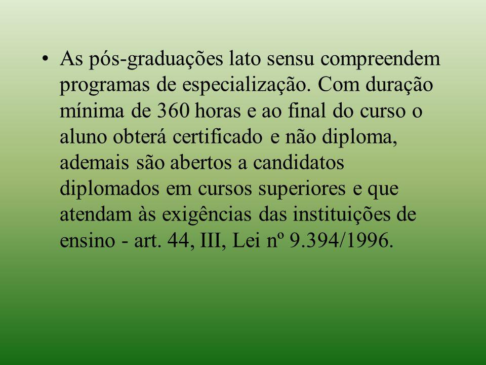 As pós-graduações lato sensu compreendem programas de especialização. Com duração mínima de 360 horas e ao final do curso o aluno obterá certificado e