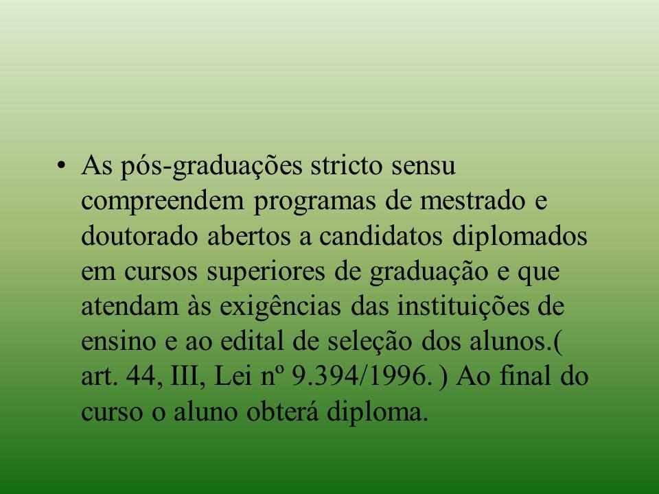 As pós-graduações stricto sensu compreendem programas de mestrado e doutorado abertos a candidatos diplomados em cursos superiores de graduação e que