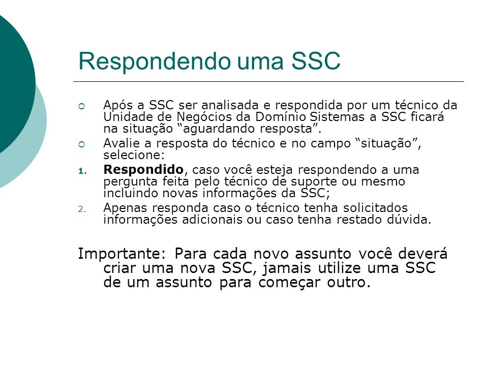 """Respondendo uma SSC  Após a SSC ser analisada e respondida por um técnico da Unidade de Negócios da Domínio Sistemas a SSC ficará na situação """"aguard"""